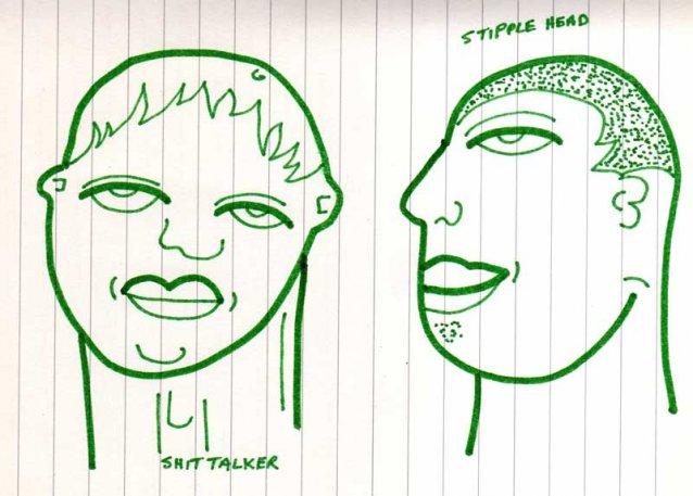 Shit Talker, Stipple Head.
