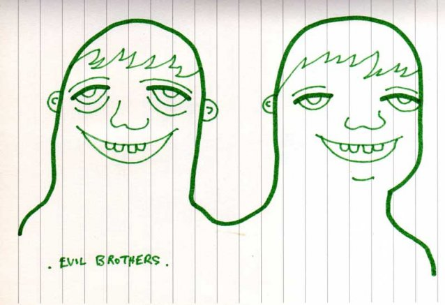 Evil Brothers.